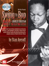 Swing to Bop - The Music of Charlie Christian